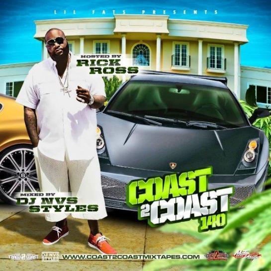 Coast 2 Coast Mixtape hosted by Rick Ross volume 140