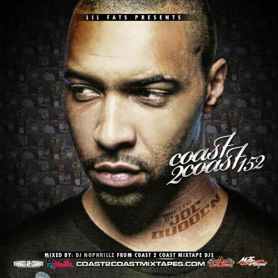 Coast 2 Coast Mixtapes hosted by Joe Buddens and empire life entertainment posted by hakim griffin