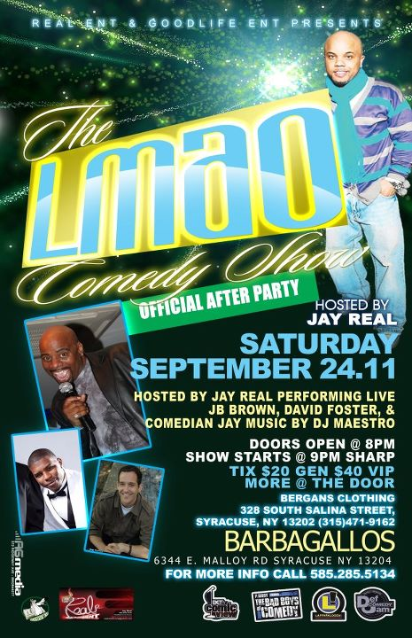LMAO  COMEDY SHOW hosted by Jay Reel presented by Real Entertainment and Good Timez Entertainment