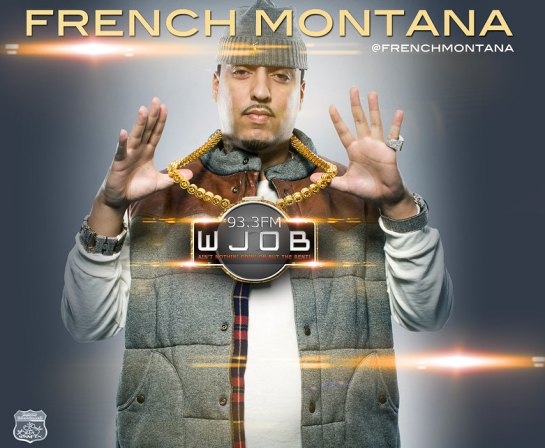 wjob 93.3fm french montana promo